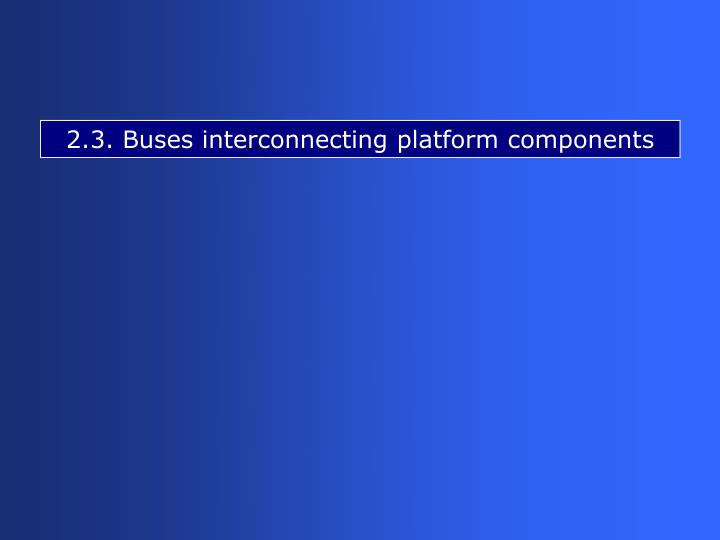 2.3. Buses interconnecting platform components