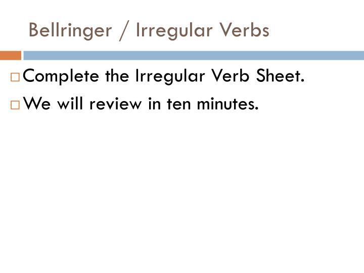 Bellringer / Irregular Verbs