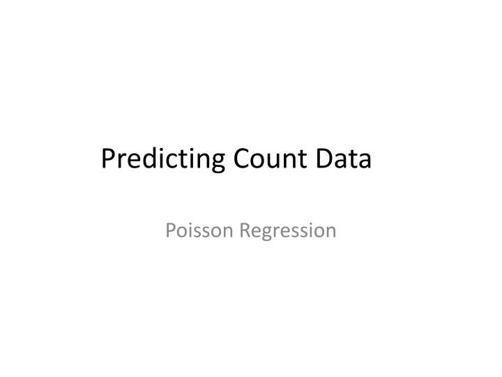 Predicting count data