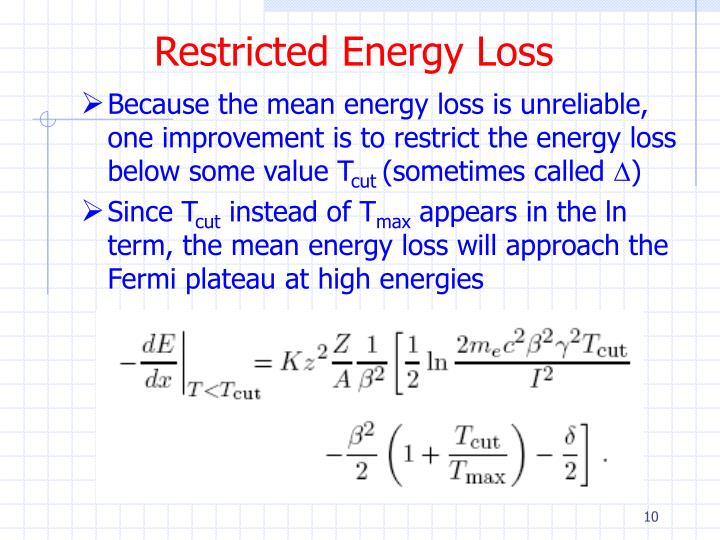 Restricted Energy Loss