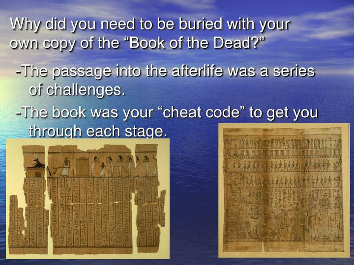 "Why did you need to be buried with your own copy of the ""Book of the Dead?"""