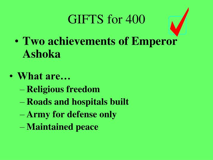 Two achievements of Emperor Ashoka