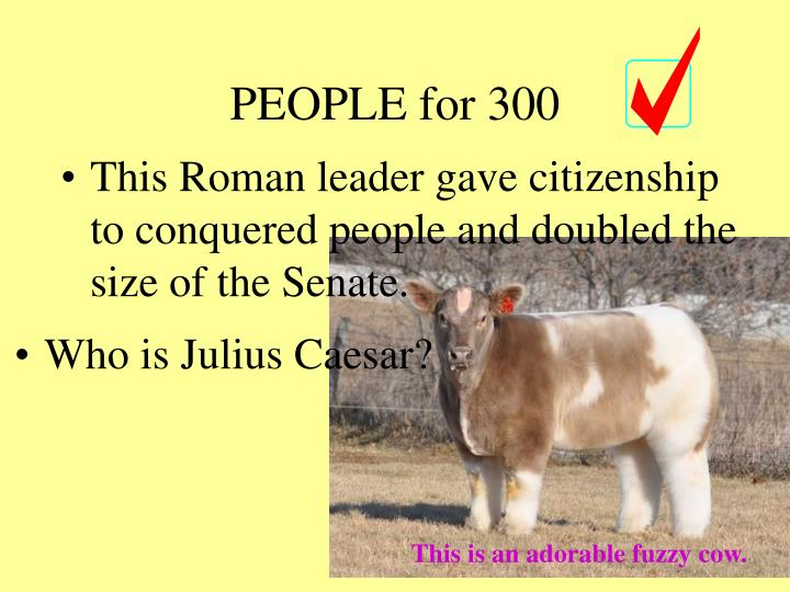 This Roman leader gave citizenship to conquered people and doubled the size of the Senate.