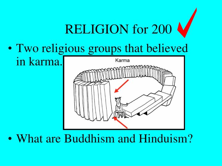 Two religious groups that believed in karma.