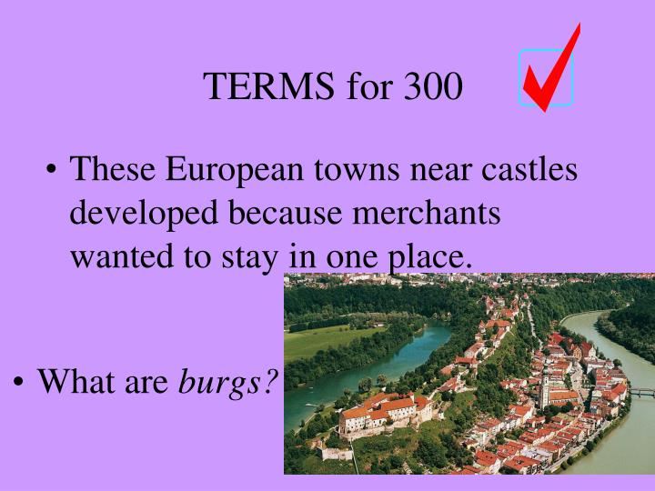These European towns near castles developed because merchants wanted to stay in one place.
