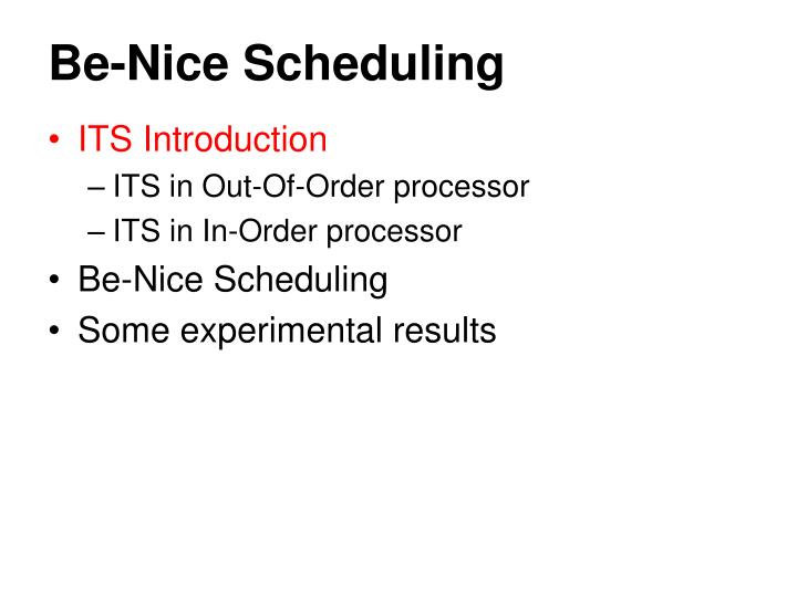 Be-Nice Scheduling