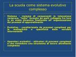 la scuola come sistema evolutivo complesso1