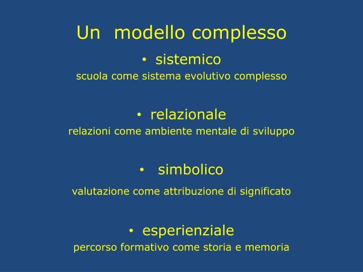 Un  modello complesso