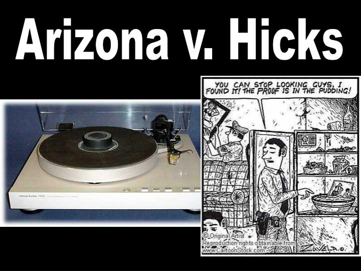 case brief on arizona versus hicks View arizona v hicks from crj 101 at moraine valley community college melisa hernandez professor becker case brief arizona v hicks, 480 us 321(1987) facts: on april 18th 1984, in arizona, a.