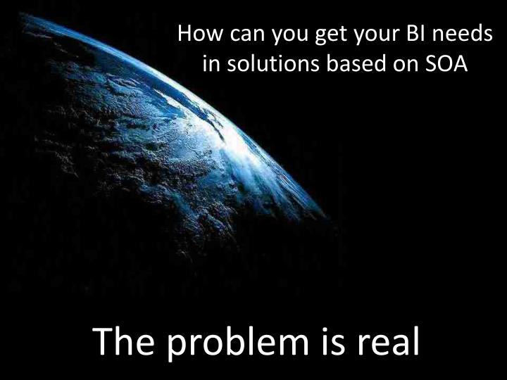 How can you get your bi needs in solutions based on soa