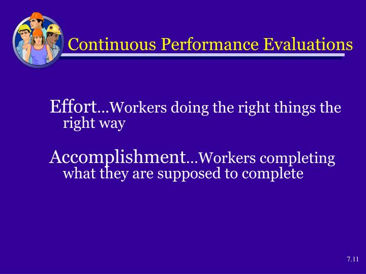 Continuous Performance Evaluations