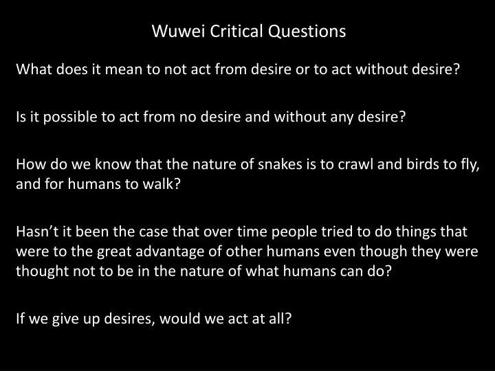 Wuwei Critical Questions