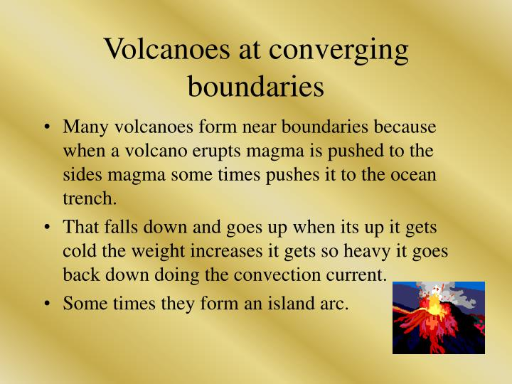 Volcanoes at converging boundaries