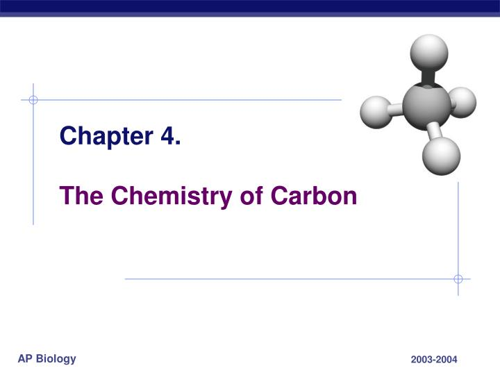 Chapter 4 the chemistry of carbon