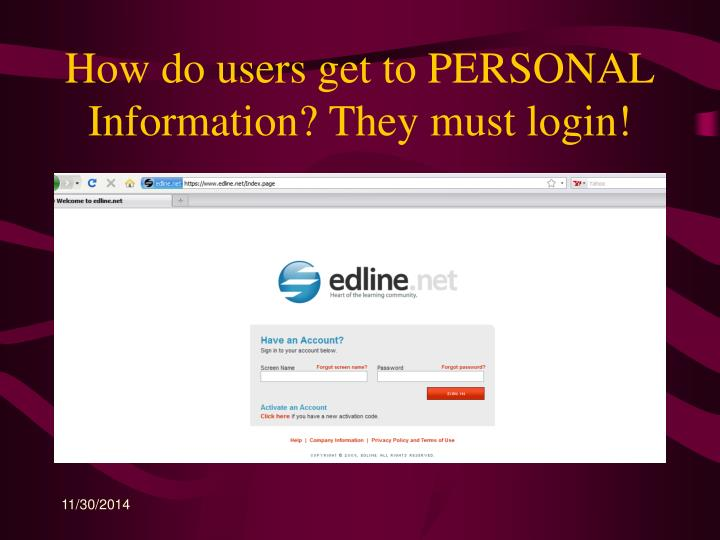 How do users get to PERSONAL Information? They must login!