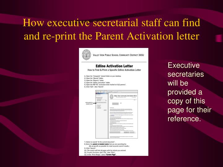 How executive secretarial staff can find and re-print the Parent Activation letter