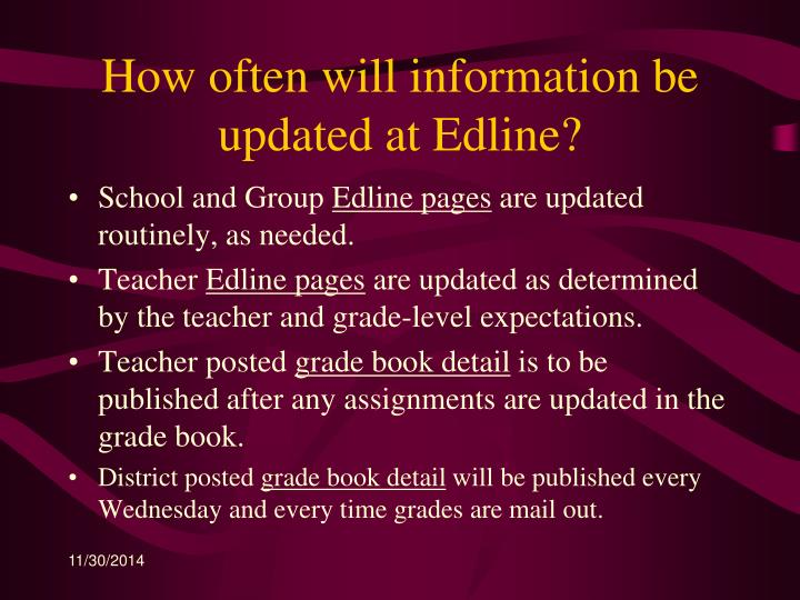 How often will information be updated at Edline?