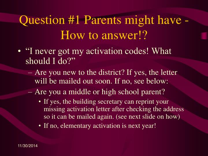 Question #1 Parents might have -  How to answer!?