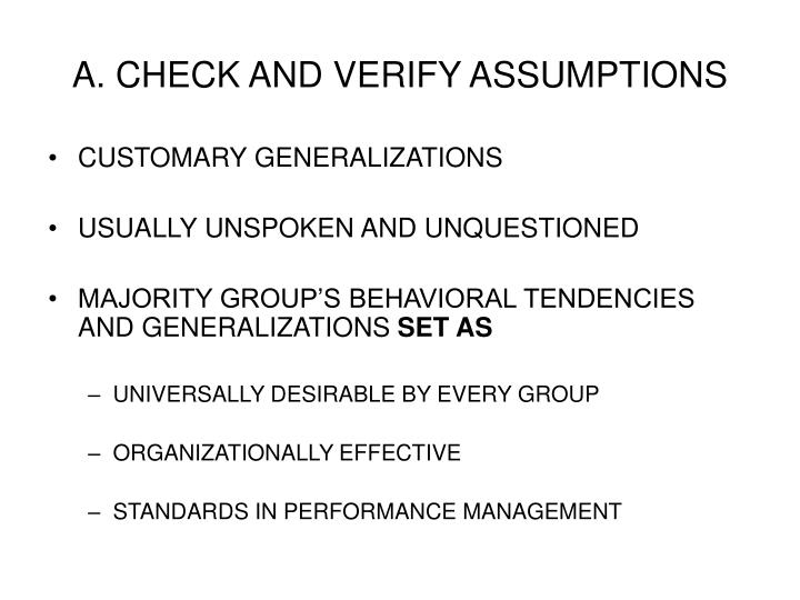 A. CHECK AND VERIFY ASSUMPTIONS