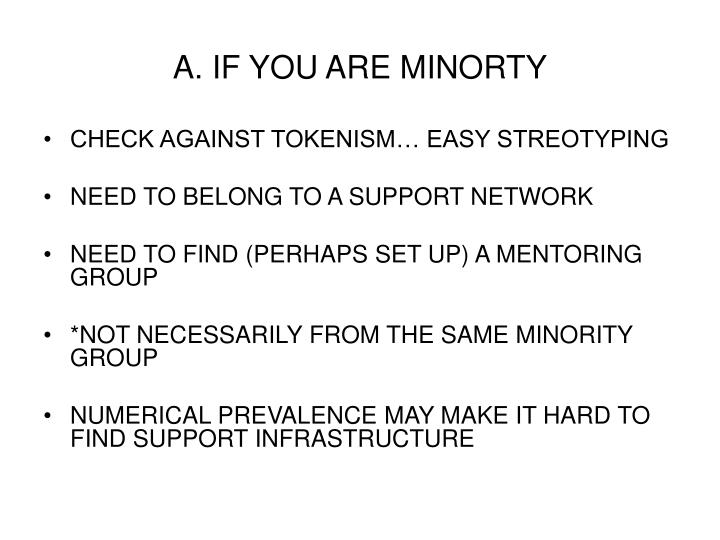 A. IF YOU ARE MINORTY