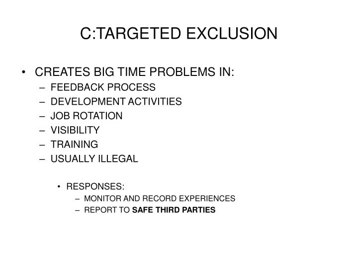 C:TARGETED EXCLUSION