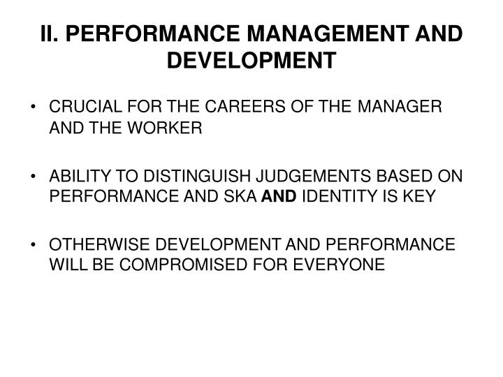 II. PERFORMANCE MANAGEMENT AND DEVELOPMENT