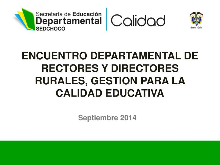 Encuentro departamental de rectores y directores rurales gestion para la calidad educativa