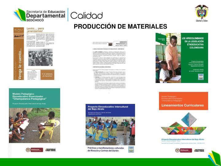 PRODUCCIÓN DE MATERIALES