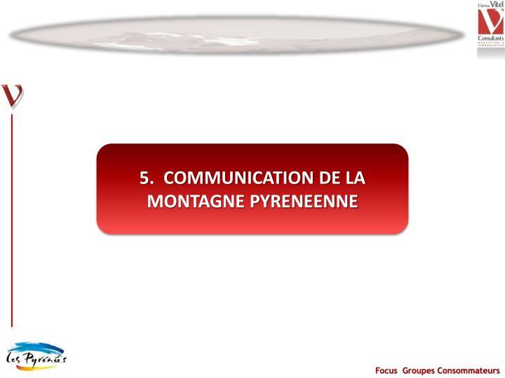 5.  COMMUNICATION DE LA MONTAGNE PYRENEENNE