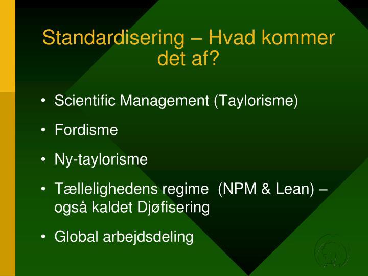 Standardisering – Hvad kommer det af?