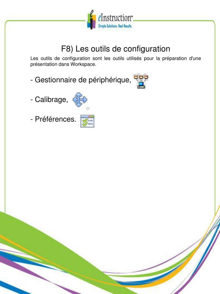 F8) Les outils de configuration