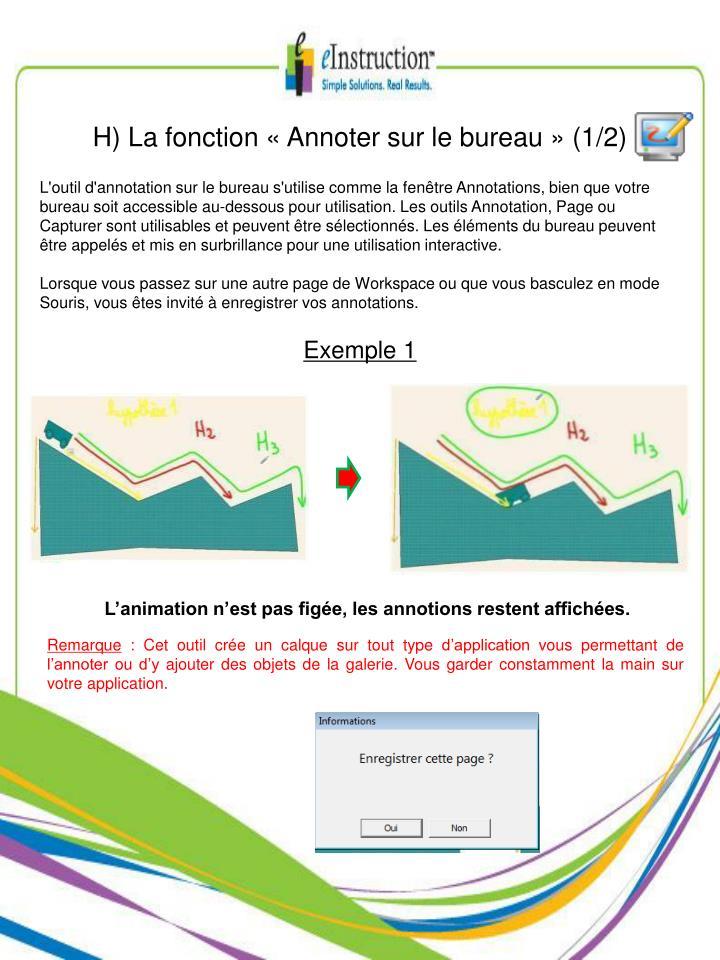 H) La fonction «Annoter sur le bureau» (1/2)