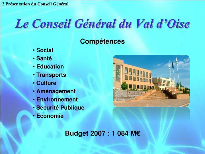 2 Présentation du Conseil Général
