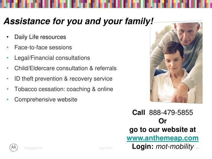 Assistance for you and your family!