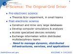 e science the original grid driver