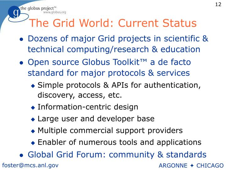 The Grid World: Current Status
