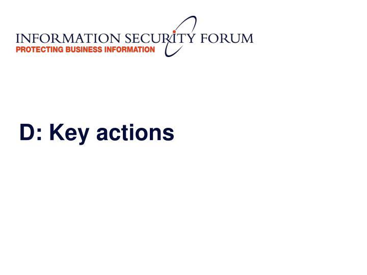 D: Key actions