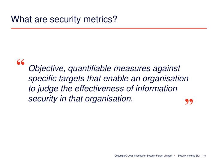 What are security metrics?