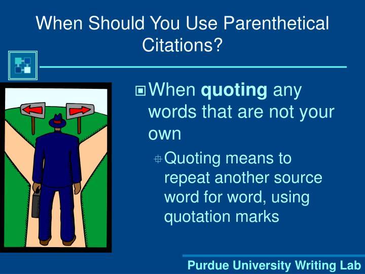 When Should You Use Parenthetical Citations?