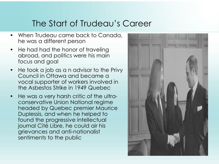 The start of trudeau s career