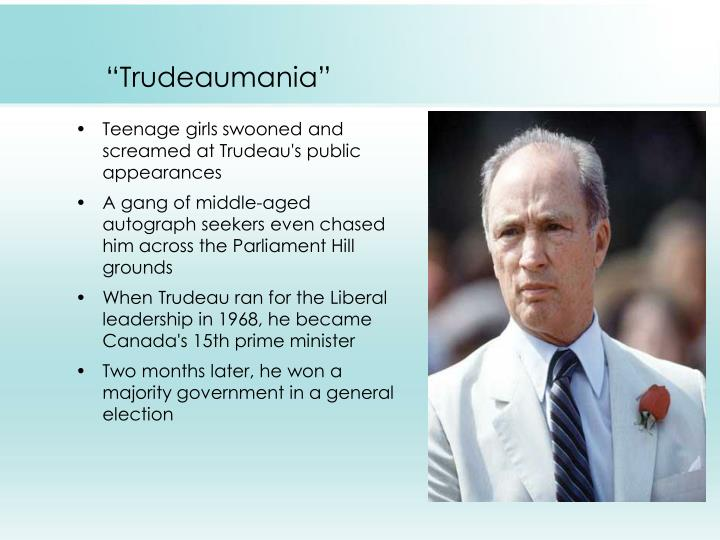 """Trudeaumania"""