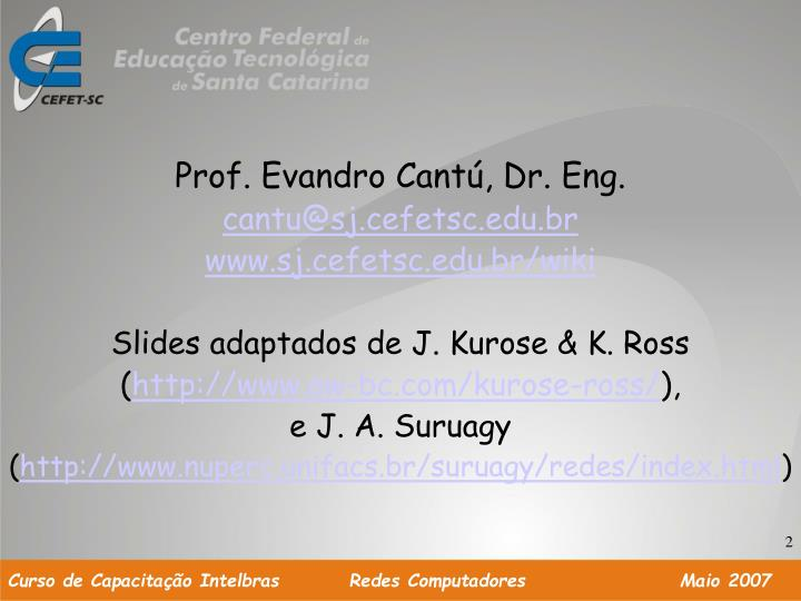 Prof. Evandro Cantú, Dr. Eng.