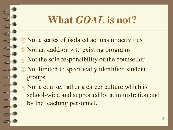 What goal is not