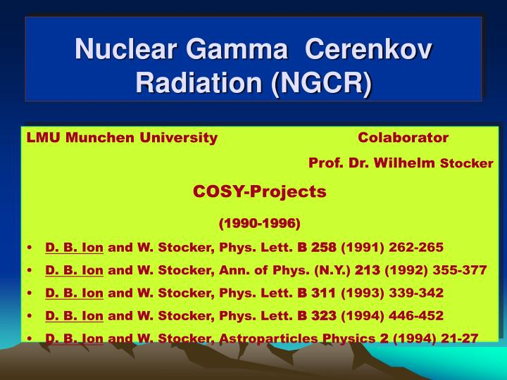 Nuclear Gamma  Cerenkov Radiation (NGCR)