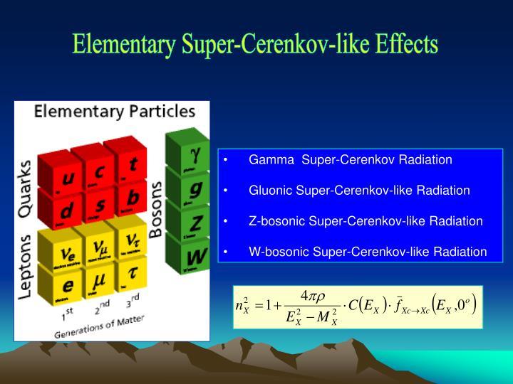Elementary Super-Cerenkov-like Effects