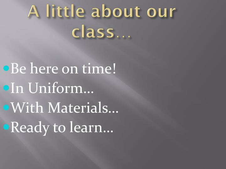 A little about our class…