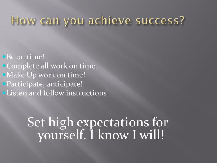 How can you achieve success?