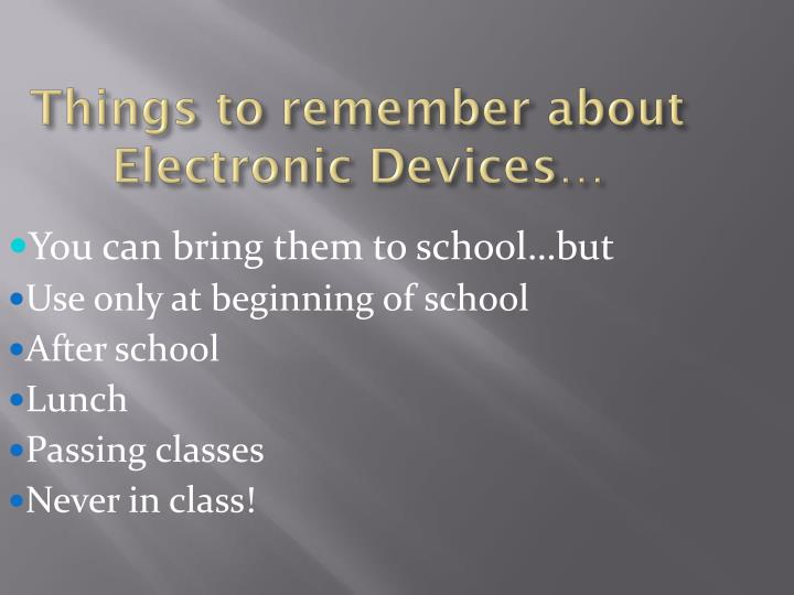 Things to remember about Electronic Devices…