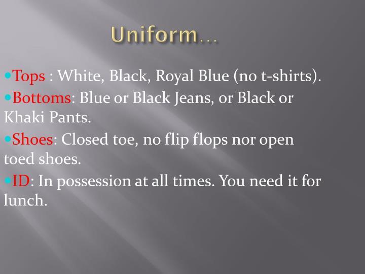 Uniform…