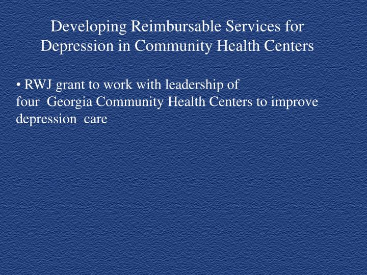 Developing Reimbursable Services for Depression in Community Health Centers